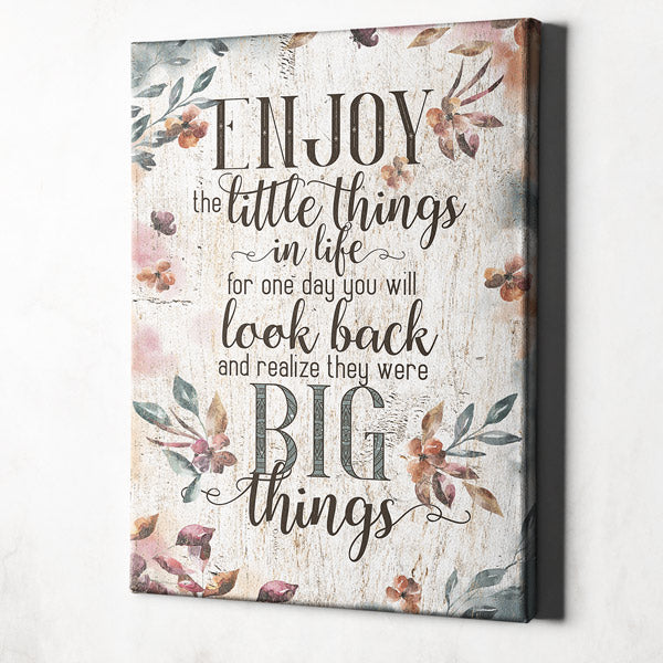 """Enjoy The Little Things In Life.."" Premium Canvas"