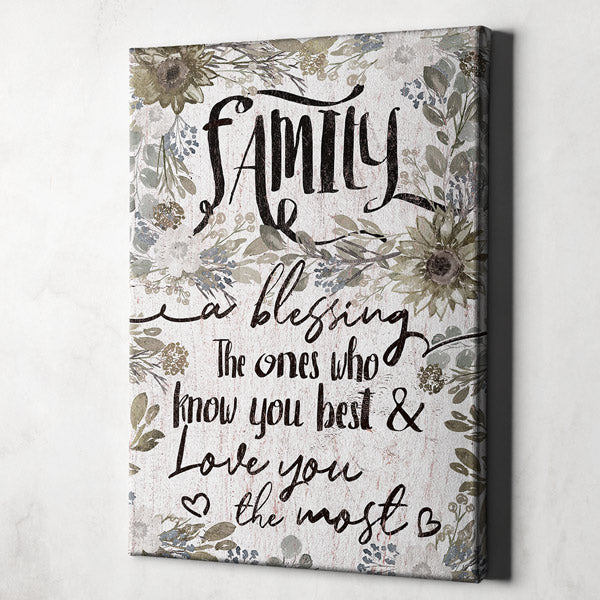 """Family, A Blessing.. Who Love You Most"" Premium Canvas"