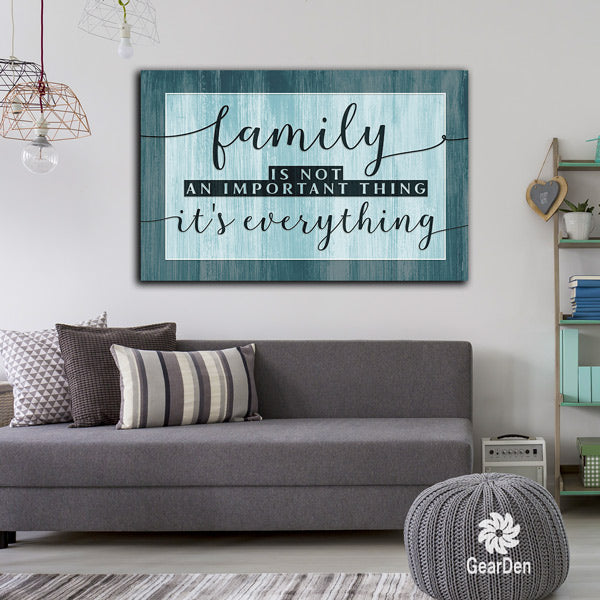 """Family - It's Everything"" Premium Canvas"