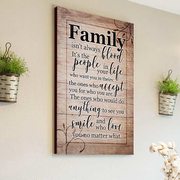 """Family Isn't Always Blood, It's The People In Your Life"" Canvas Wall Art"