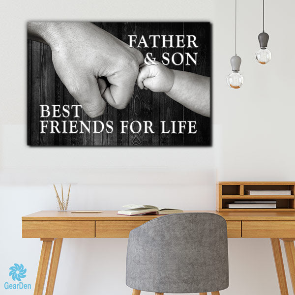 """Father and Son - Best friends For Life"""