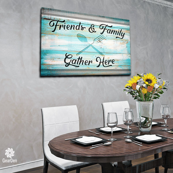 friends and family gather here canvas above dining table