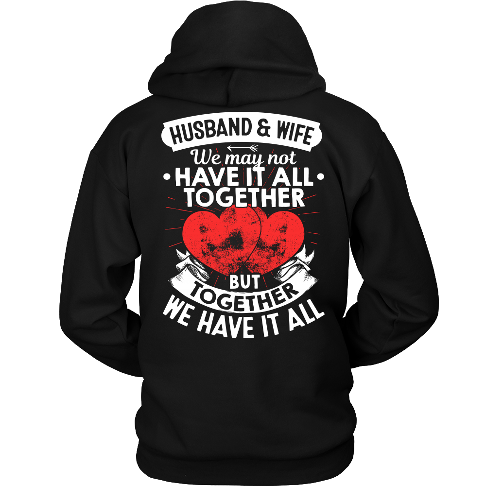 """Husband and Wife - Together We Have it All"" Shirts"