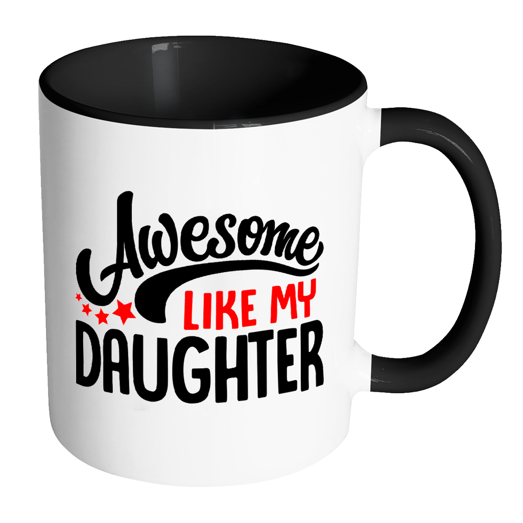 """Awesome Like My Daughter"" Mug"