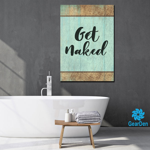 """GET NAKED"" PREMIUM CANVAS"