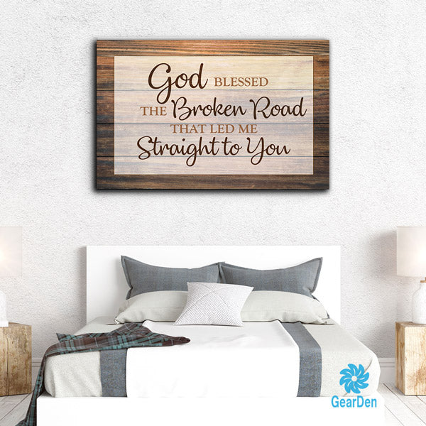 """God Blessed The Broken Road"" Premium Canvas"