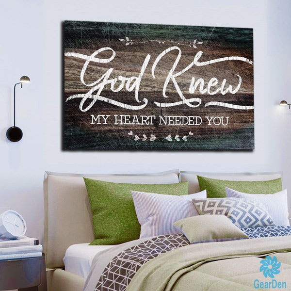 """God Knew My Heart Needed You"" Premium Rustic Canvas Wall Art"