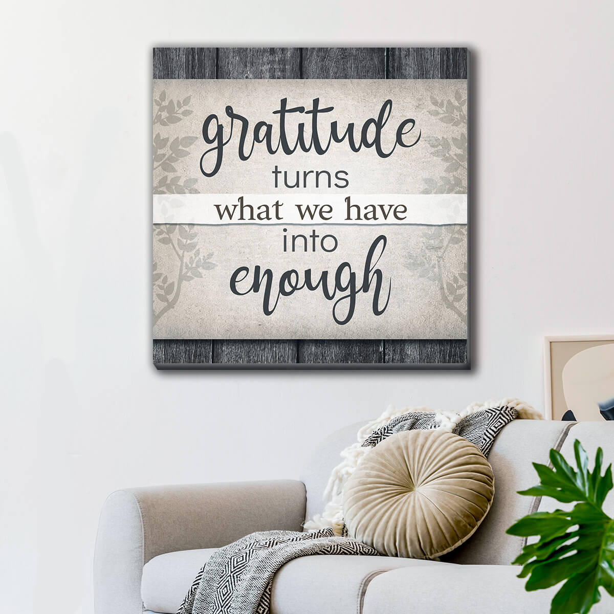 """Gratitude Turns What We Have Into Enough"" Premium Canvas Wall Art v2"