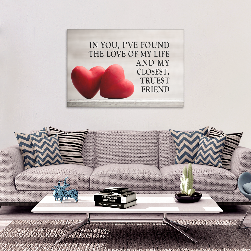 """In You, I've Found The Love of my Life and My Closest,Truest Friend"" canvas wall art"