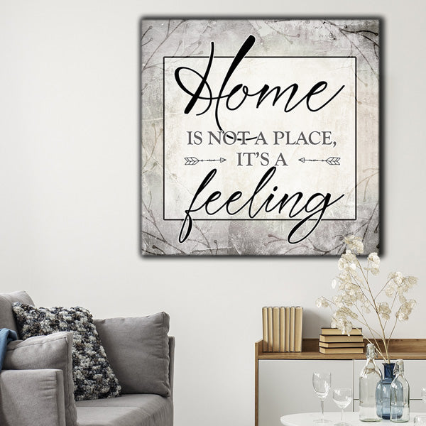 home is not a place its a feeling canvas wall art