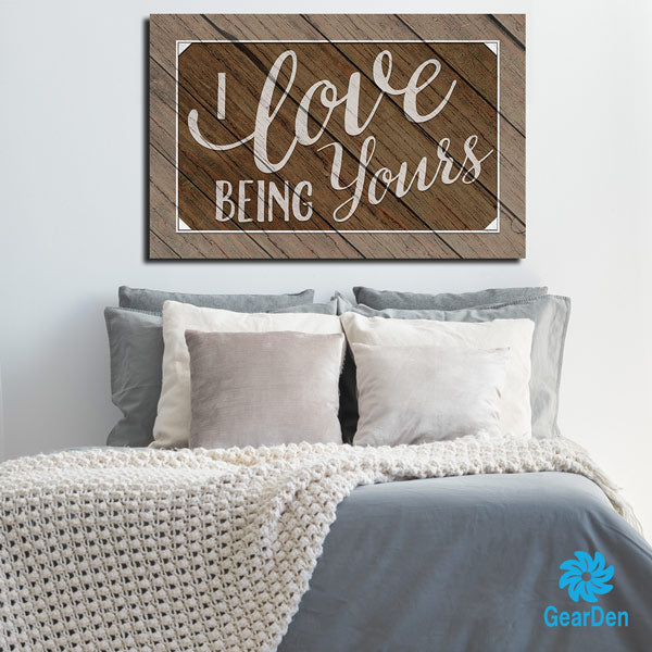"""I Love Being Yours"" Premium Canvas"