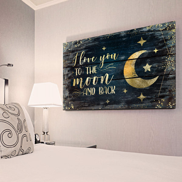 """I Love You To The Moon And Back"" Premium Canvas Wall Art"