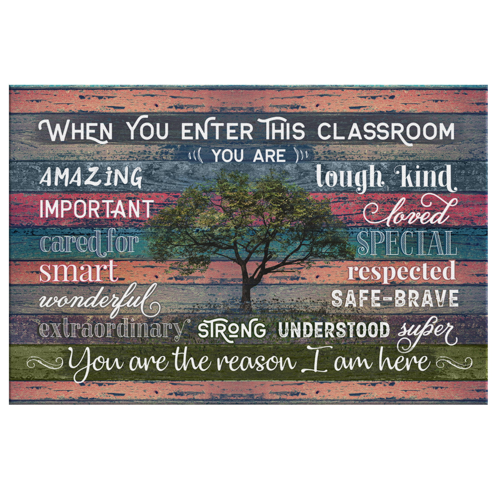 "Teacher's ""When You Enter This Classroom"" Premium Canvas"