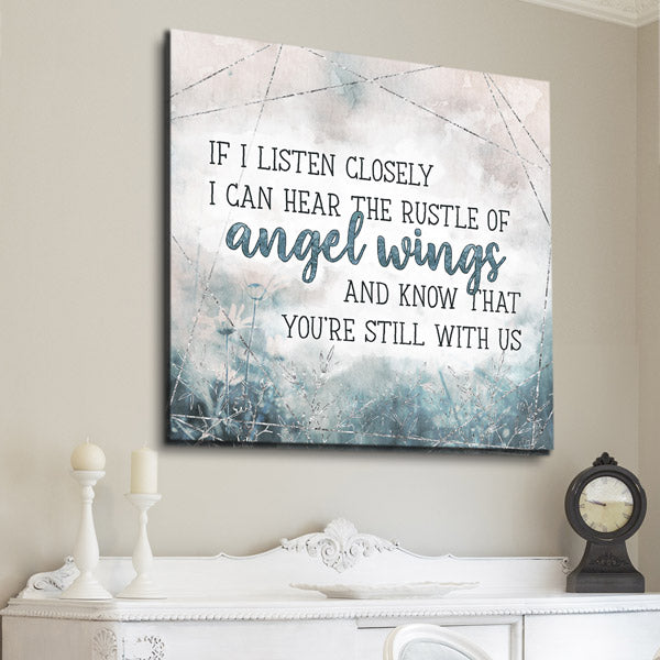 """If I Listen Closely I Know You're Still With Us"" Premium Canvas Wall Art"