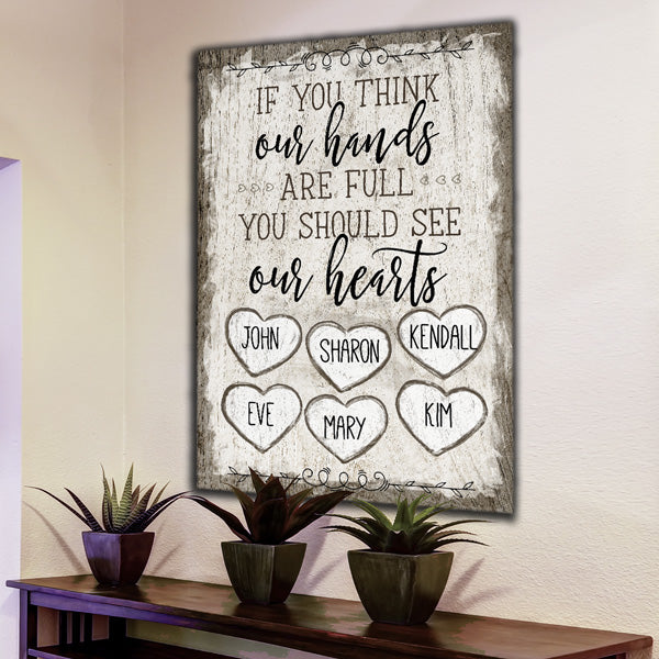 "Personalized ""If You Think Our Hands Are Full"" Premium Canvas"