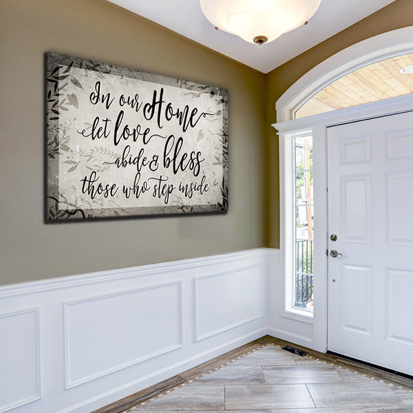 """In Our Home, Let Love Abide"" Premium Canvas Wall Art"