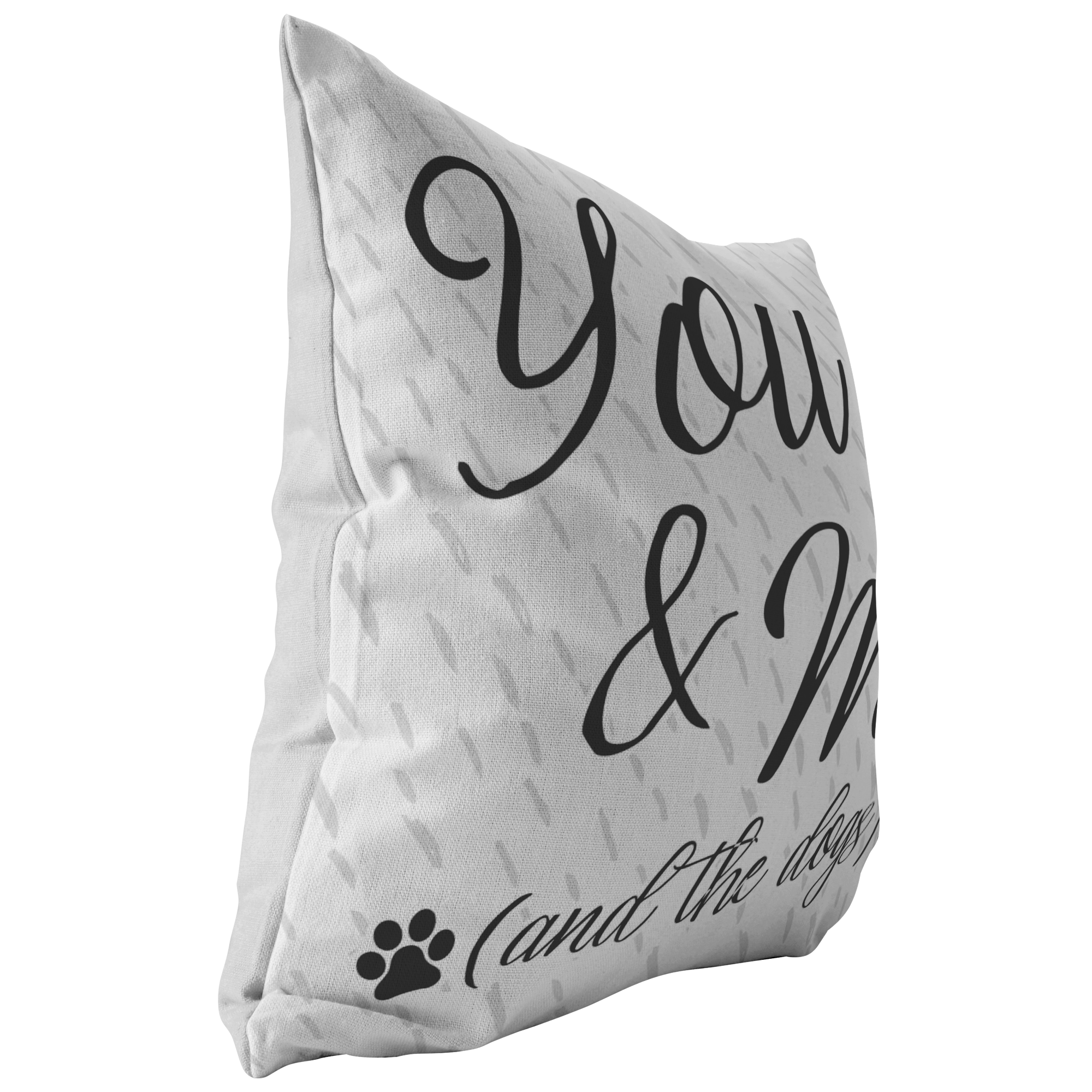 """You & Me (And The Dogs)"" Pillow"