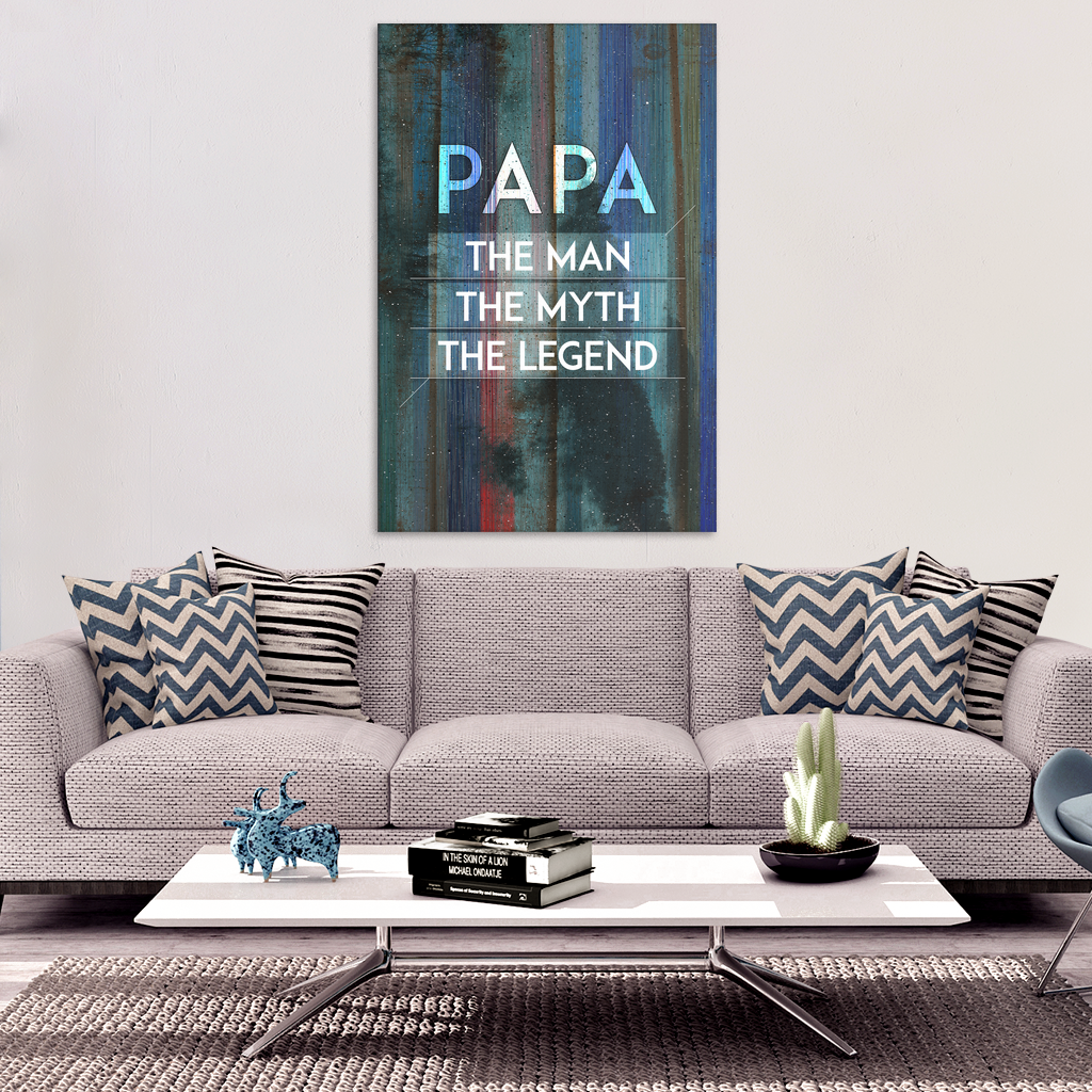 """Papa - The Man, The Myth, The Legend"" Premium Canvas"