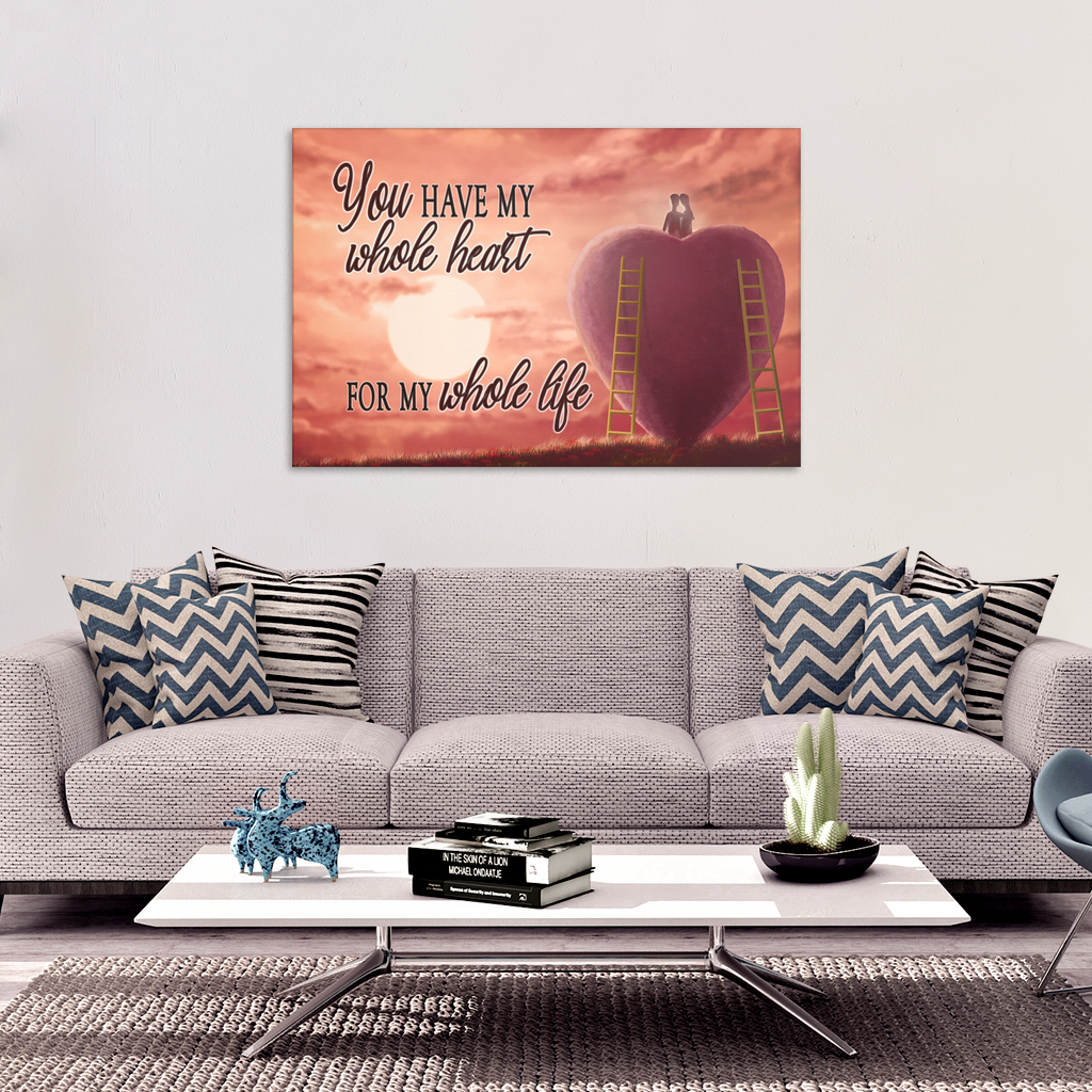 """You Have My Whole Heart"" PREMIUM CANVAS"