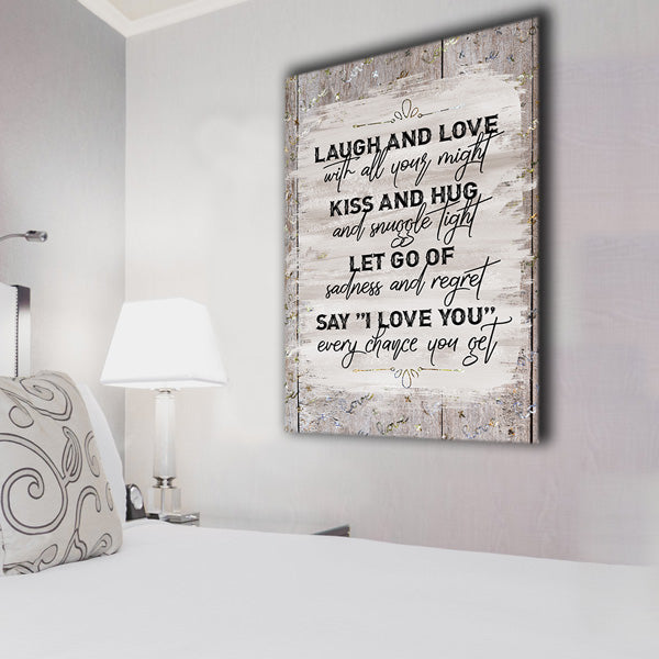 """Laugh And Love With All Your Might"" Premium Canvas Wall Art"