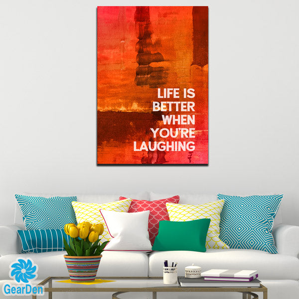 """Life Is Better When You Are Laughing"" Watercolor Premium Canvas"