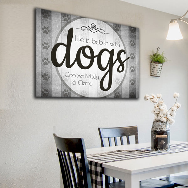 life is better with dogs personalized canvas with pet names