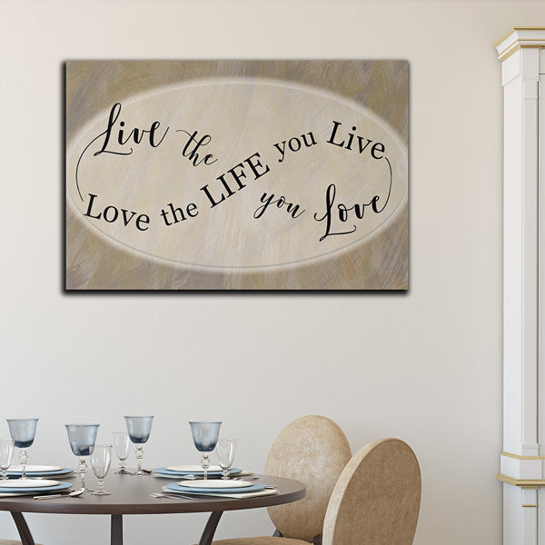 """Live The Life You Love, Love The Life You Live"" Premium Canvas Wall Art"