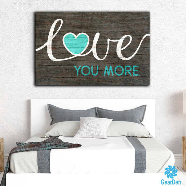 """Love You More"" Premium Canvas"