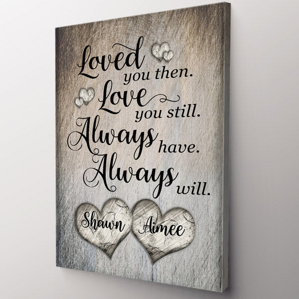 "Personalized ""Loved You Then, Love You Still"" Premium Rustic Canvas Wall Art"