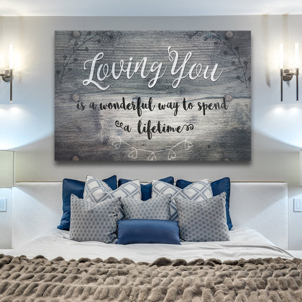"""Loving You - Is a Wonderful Way To Spend A Lifetime"" Premium Canvas"