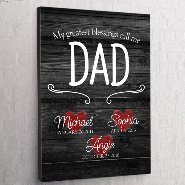 "Personalized ""My Greatest Blessings Call Me Dad"" Premium Canvas Wall Art"