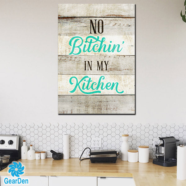 """No Bitchin' In my Kitchen"" Premium Canvas"
