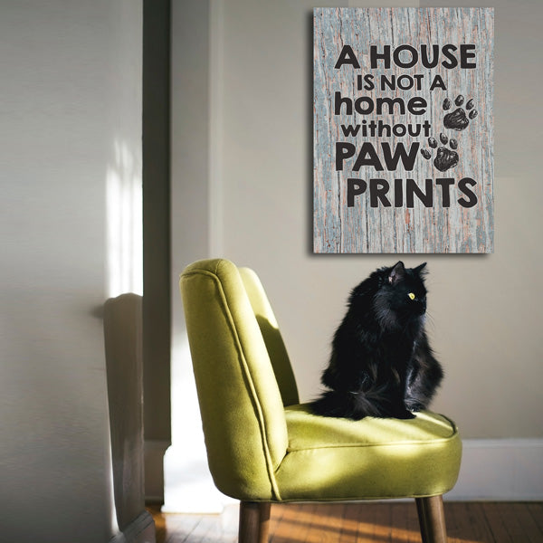 """A House is Not a Home Without Paw Prints"" Premium Canvas"
