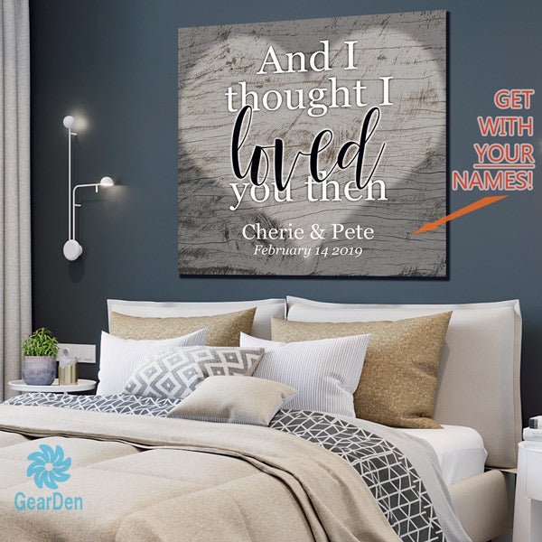 "Personalized ""And I Thought I Loved You Then"" Premium Canvas"