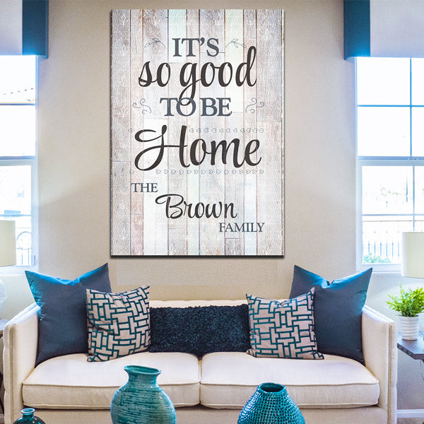 "Personalized ""It's So Good To Be Home"" Premium Canvas Wall Art"