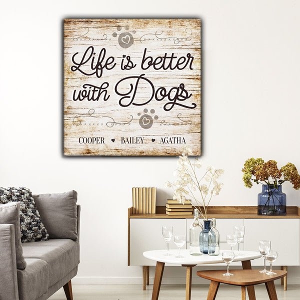 "Personalized ""Life Is Better With Dogs"" Premium Canvas"