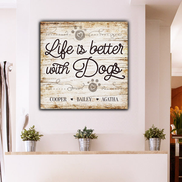 "Personalized ""Life Is Better With Dogs"" Premium Canvas Wall Art"