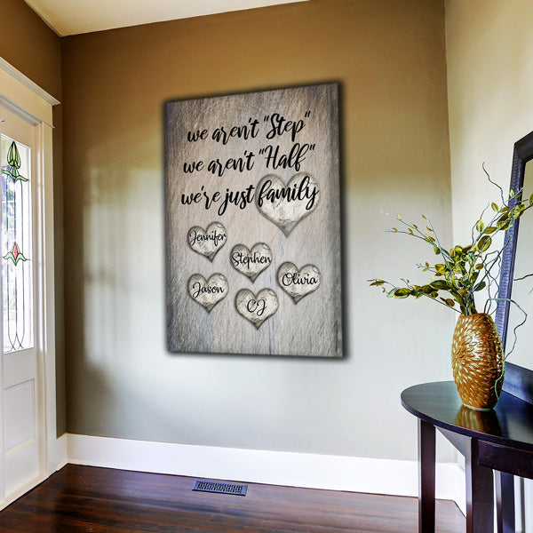 "Personalized ""We Aren't Step, Half - We are Family.."" Premium Canvas"