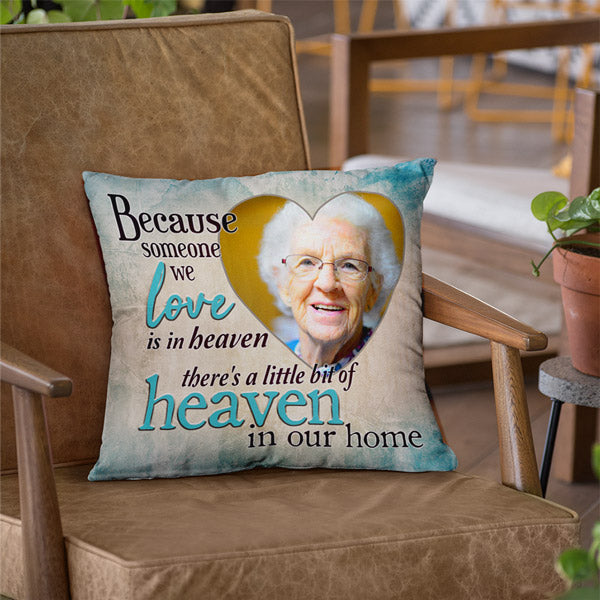 "Personalized Photo Pillow ""Because Someone We Love Is In Heaven"""