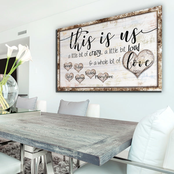 "Personalized ""This Is Us - Crazy, Loud, Love"" Premium Canvas Wall Art"