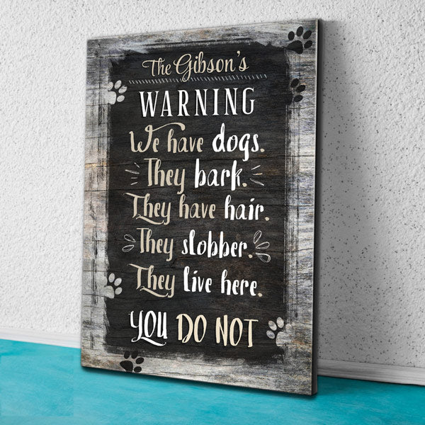 "Personalized ""Warning: We Have Dogs - They Bark"" Premium Canvas Wall Art"