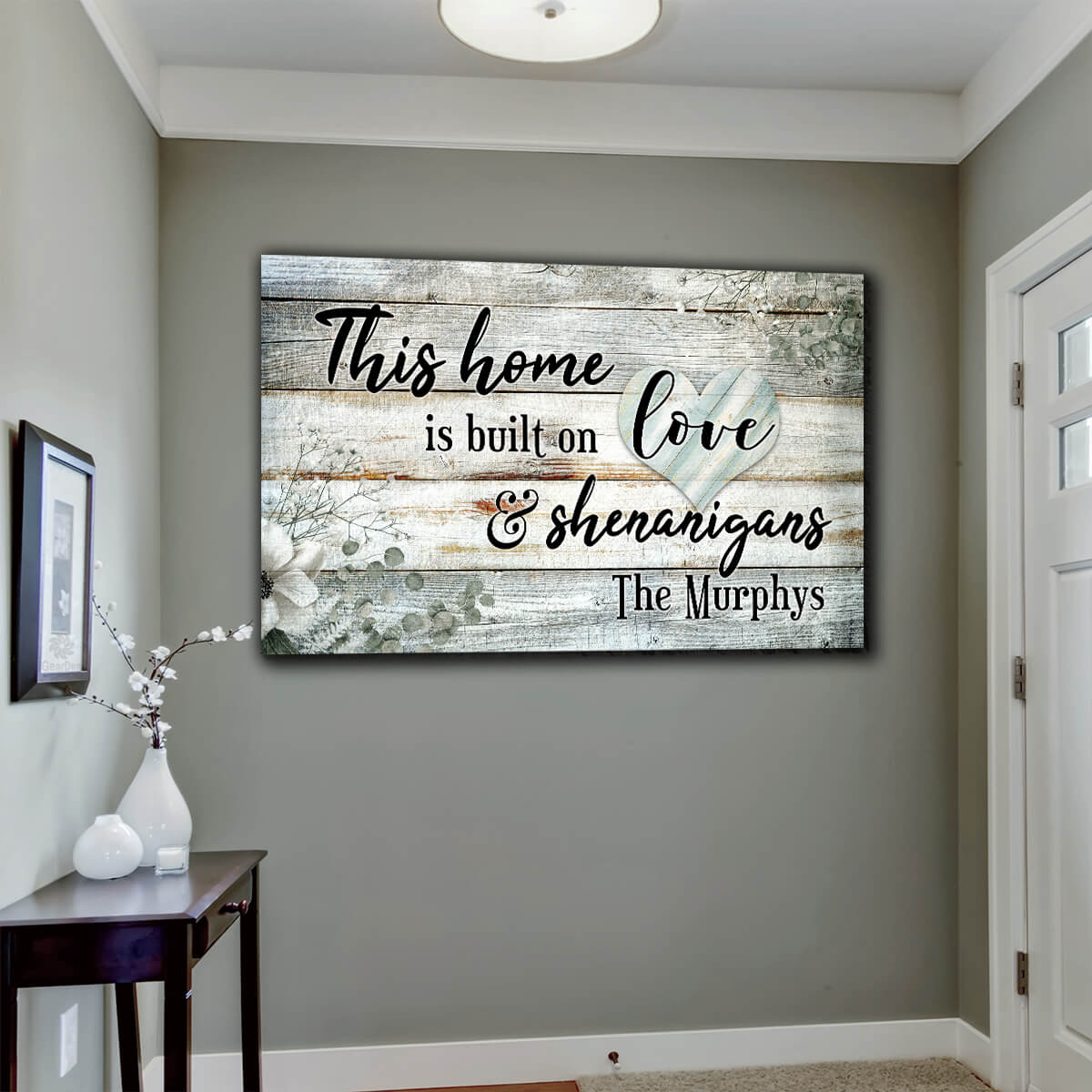 "Personalized ""This Home Is Built On Love & Shenanigans"" Premium Canvas"
