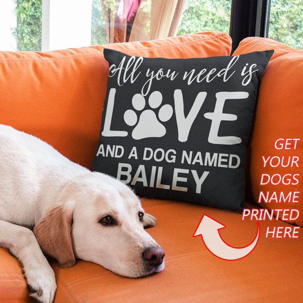 "Personalized ""All You Need Is Love And Dog"" Pet Name Pillow"