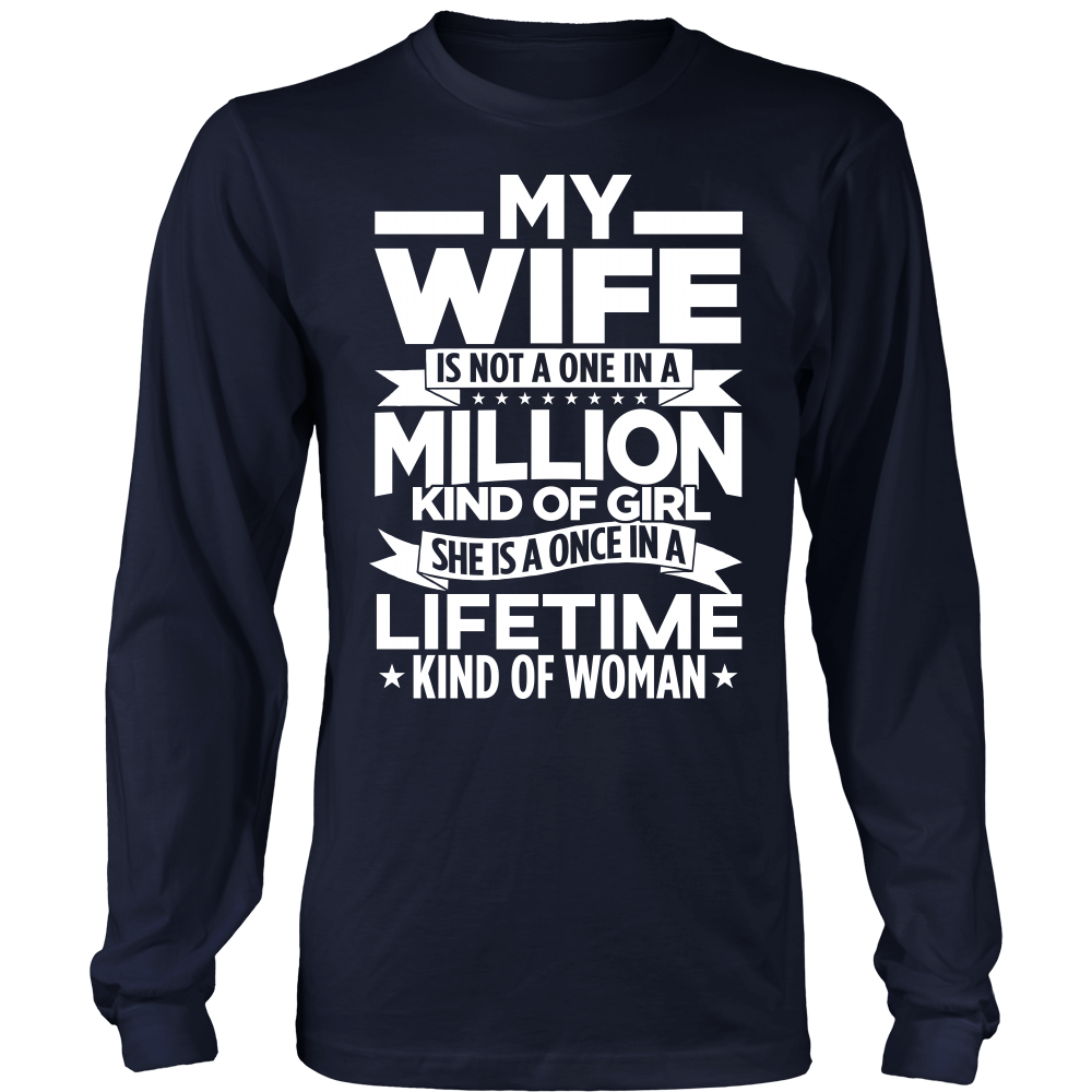 """My Wife - Once In A Lifetime"" Shirts"