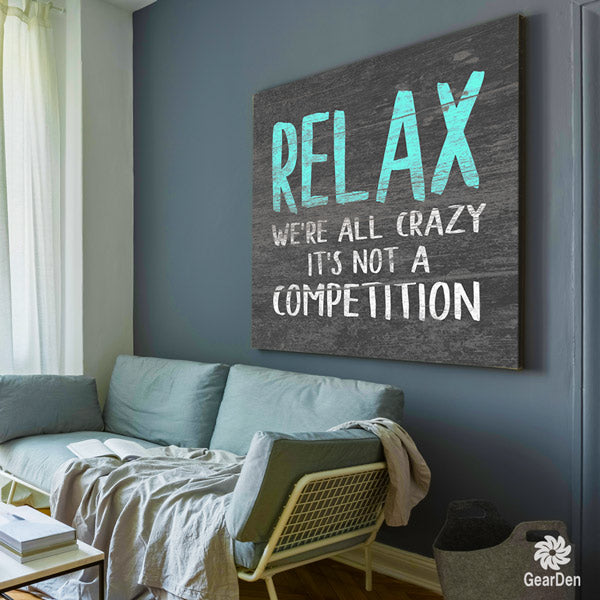 relax we're all crazy funny living room canvas wall art