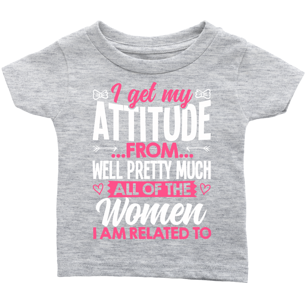 """I Get My Attitude From.. "" Shirts"