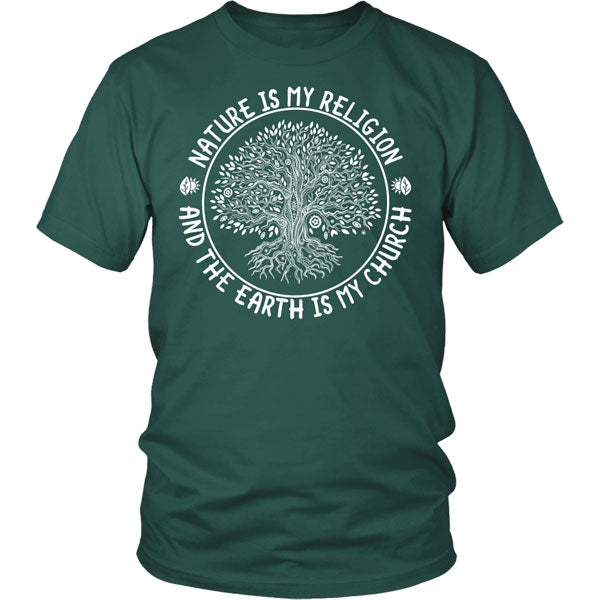 """Nature Is My Religion..."" Shirt"