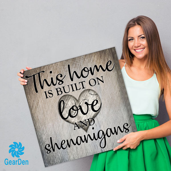 """This Home Is Built On Love & Shenanigans"" Premium Canvas"