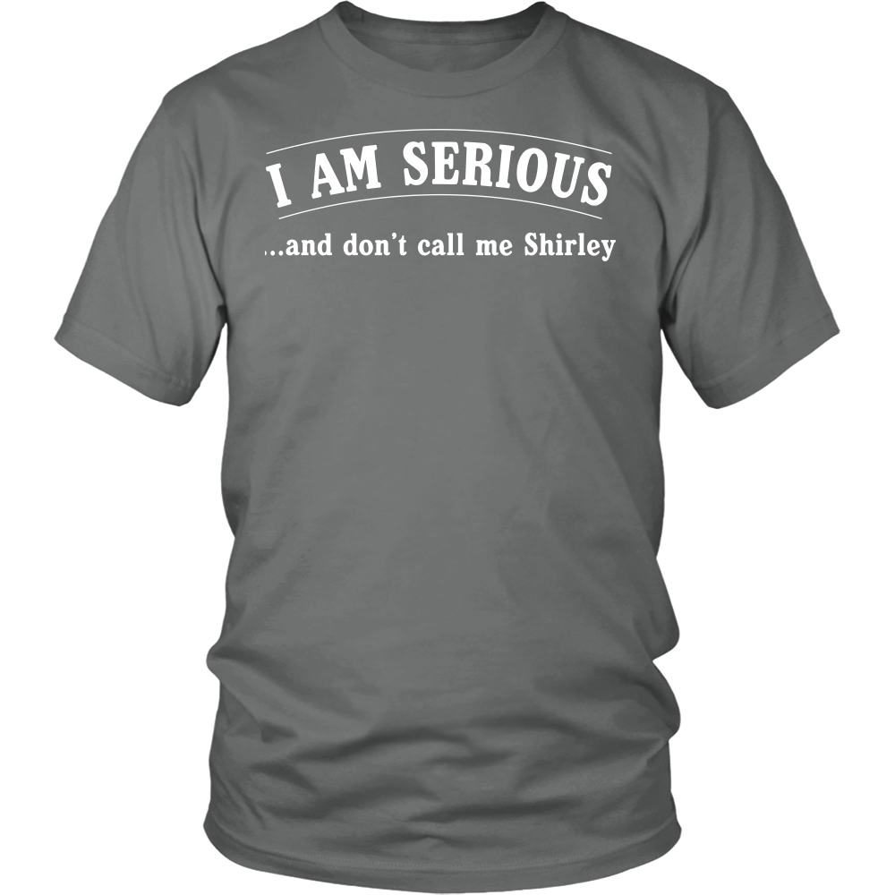 """I Am Serious..."" Shirt"