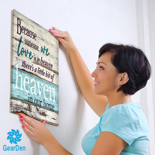 """Because Someone We Love is in Heaven"" Premium Rustic Canvas"